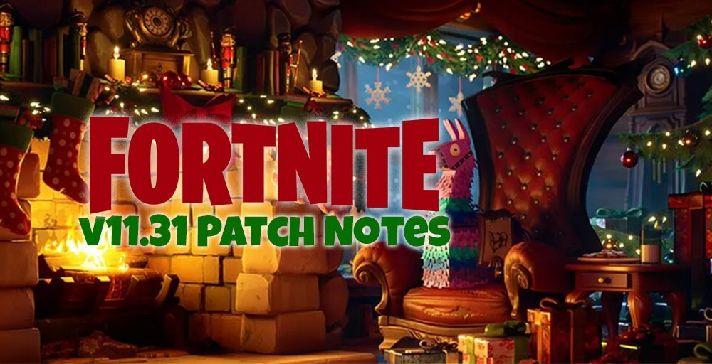 Fortnite v11.31 Update Unofficial Patch Notes - The Gamer HQ