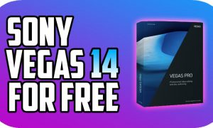 Sony Vegas Pro 14 PC Version Game Free Download