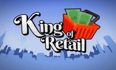 King Of Retail Version Full Mobile Game Free Download