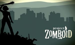Project Zomboid Apk Full Mobile Version Free Download