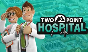 Two Point Hospital iOS Latest Version Free Download