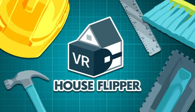 House Flipper VR Full Version Free Download