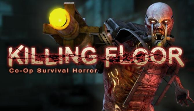 Killing Floor PC Latest Version Free Download