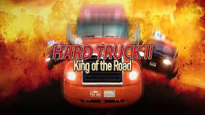 Hard Truck II King of the Road